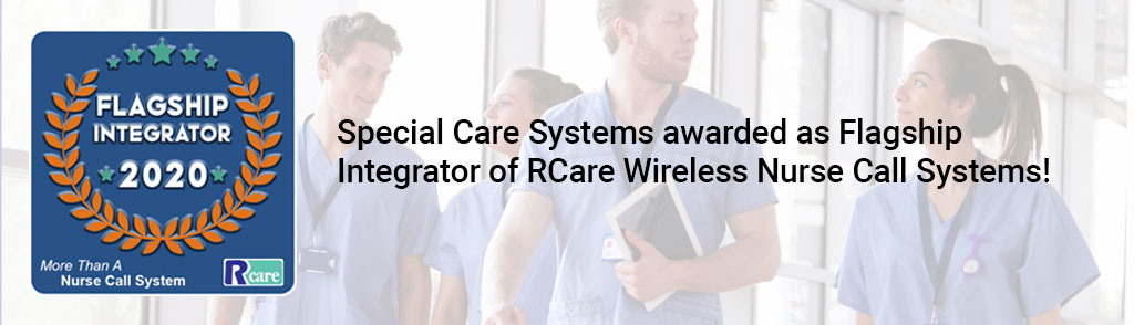 Special Care awarded as flagship integrator of RCare Wireless nurse call